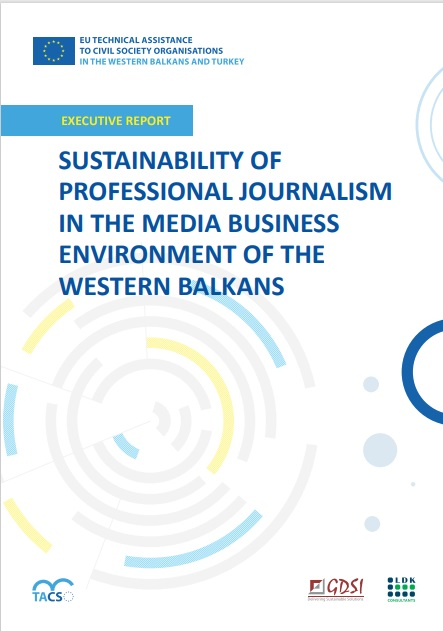 Sustainability of Professional Journalism in the Media Business Environment of the Western Balkans Executive Report Published